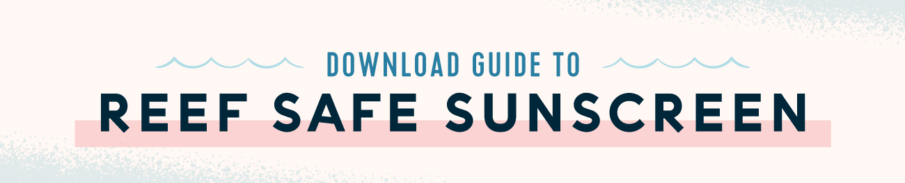 download button for reef safe sunscreen guide