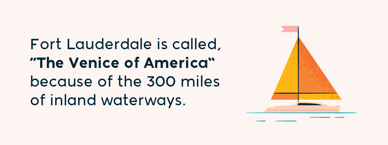 """Fort Lauderdale is called, """"the Venice of America"""" because of the 300 miles of inland waterways"""